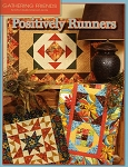 Gathering Friends Positively Runners Quilt Pattern Book