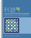 EQ8 Lessons for Beginners Instruction Book, Electric Quilt